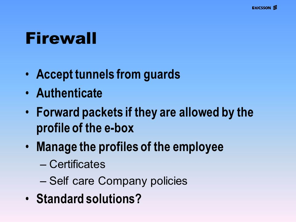 Firewall Accept tunnels from guards Authenticate