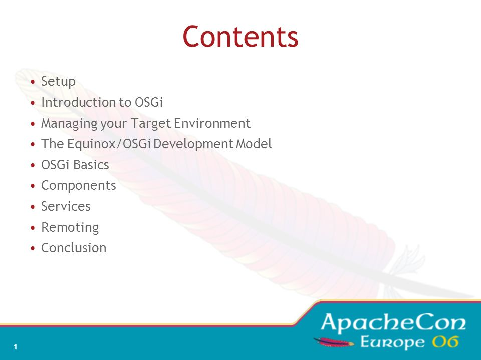 Contents Setup Introduction to OSGi Managing your Target Environment