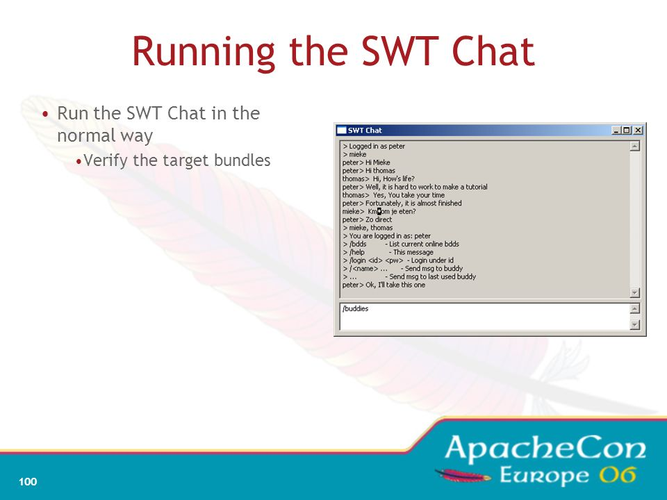 Running the SWT Chat Run the SWT Chat in the normal way