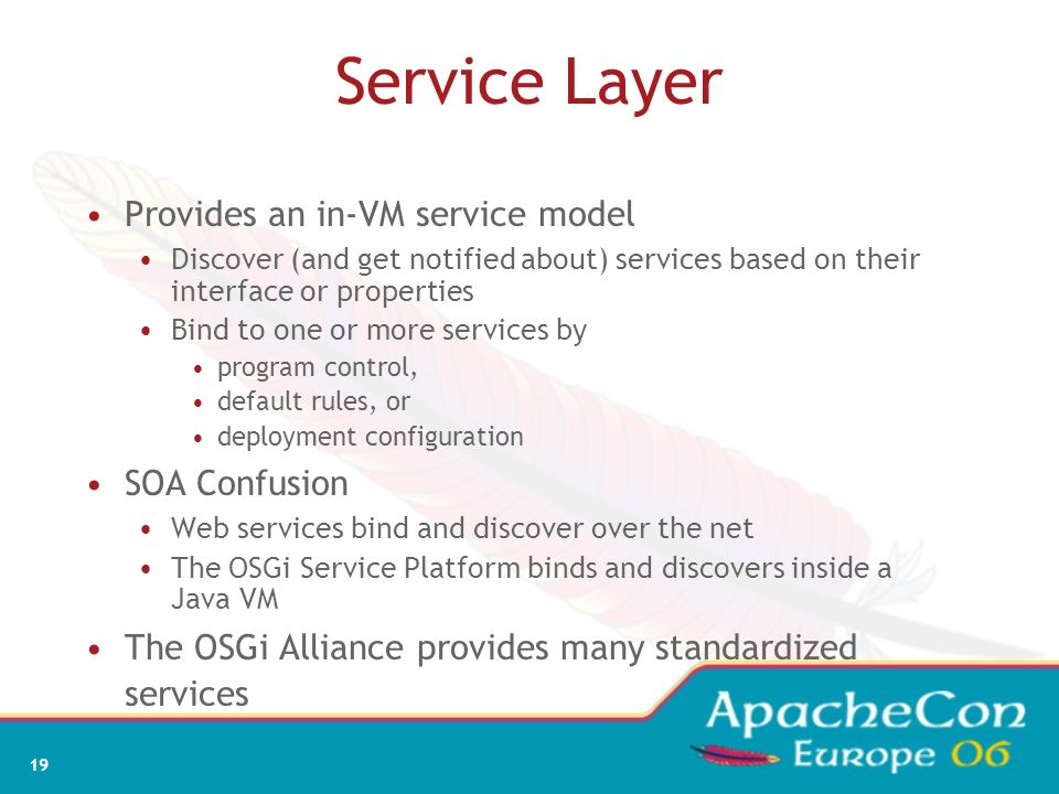Service Layer Provides an in-VM service model SOA Confusion