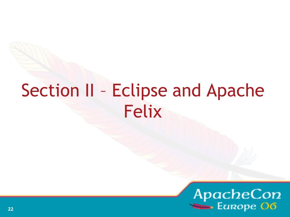 Section II – Eclipse and Apache Felix