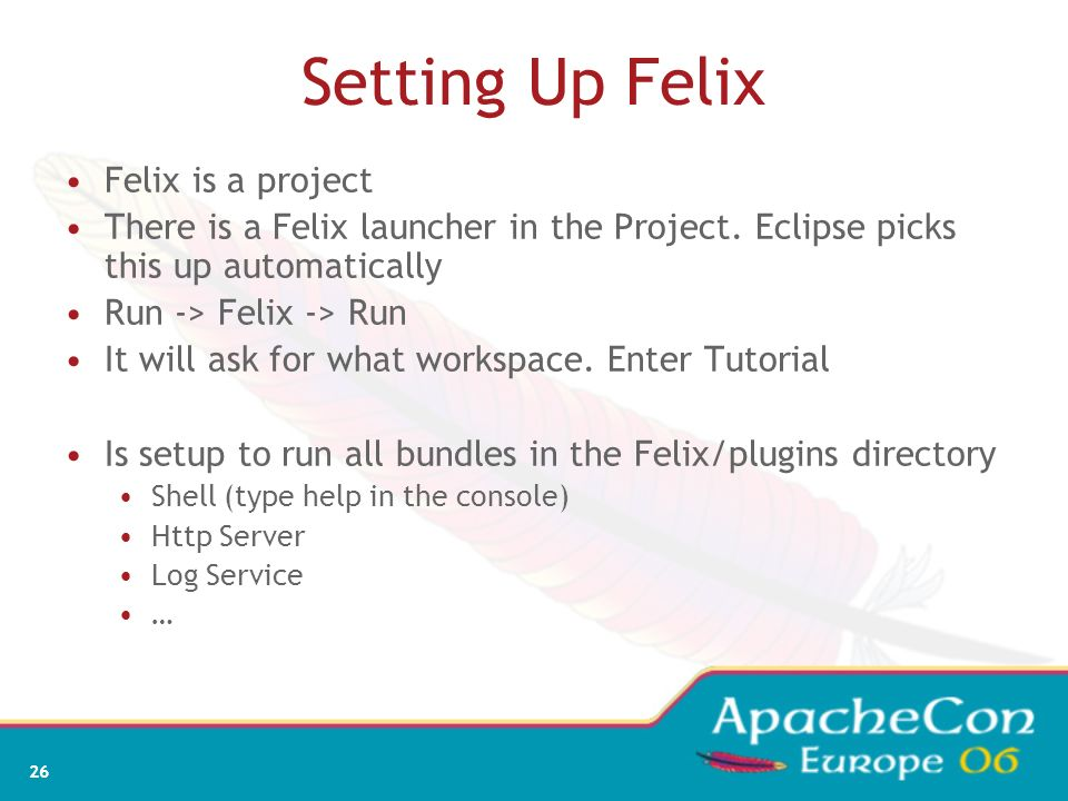 Setting Up Felix Felix is a project