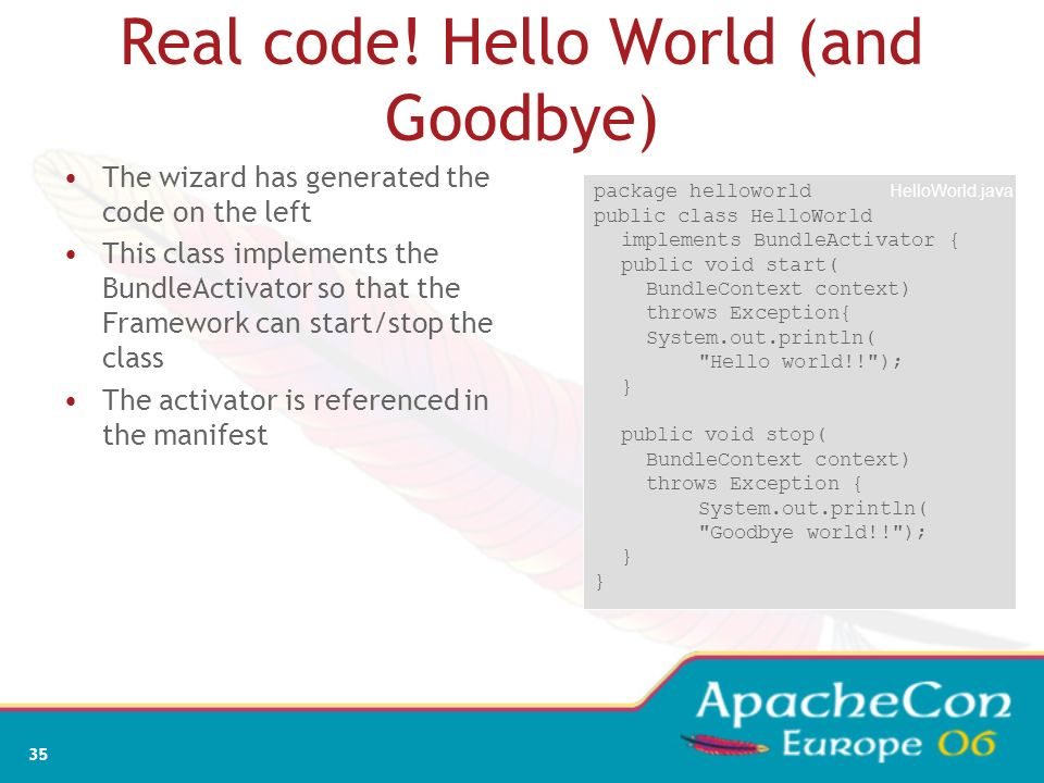 Real code! Hello World (and Goodbye)