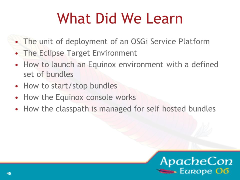 What Did We Learn The unit of deployment of an OSGi Service Platform