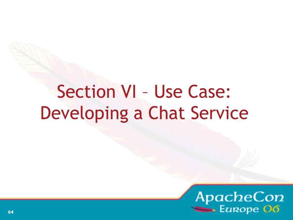 Section VI – Use Case: Developing a Chat Service