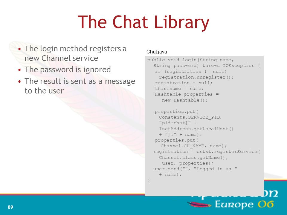 The Chat Library The login method registers a new Channel service