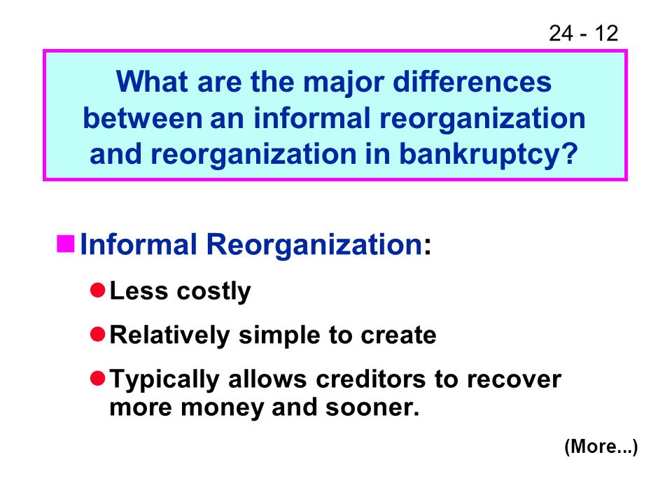 What are the major differences between an informal reorganization