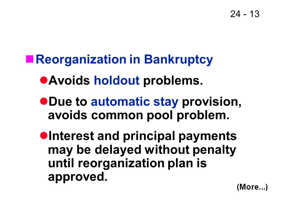 Reorganization in Bankruptcy Avoids holdout problems.