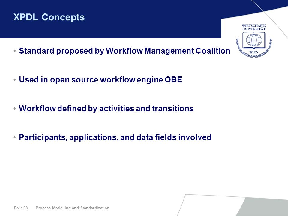 XPDL Concepts Standard proposed by Workflow Management Coalition