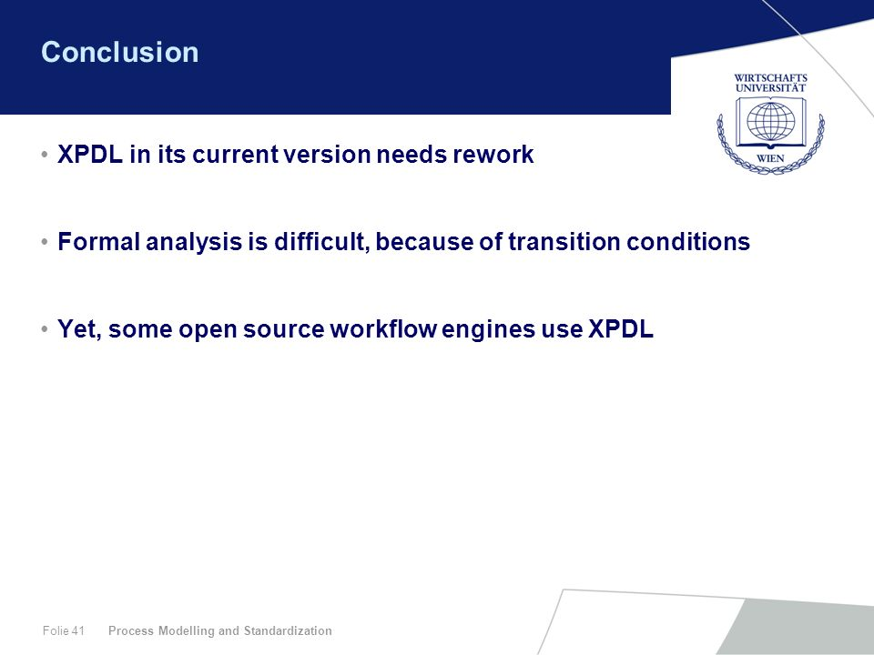 Conclusion XPDL in its current version needs rework