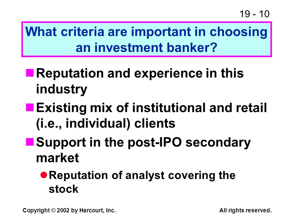 What criteria are important in choosing an investment banker