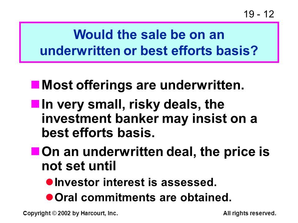 underwritten or best efforts basis