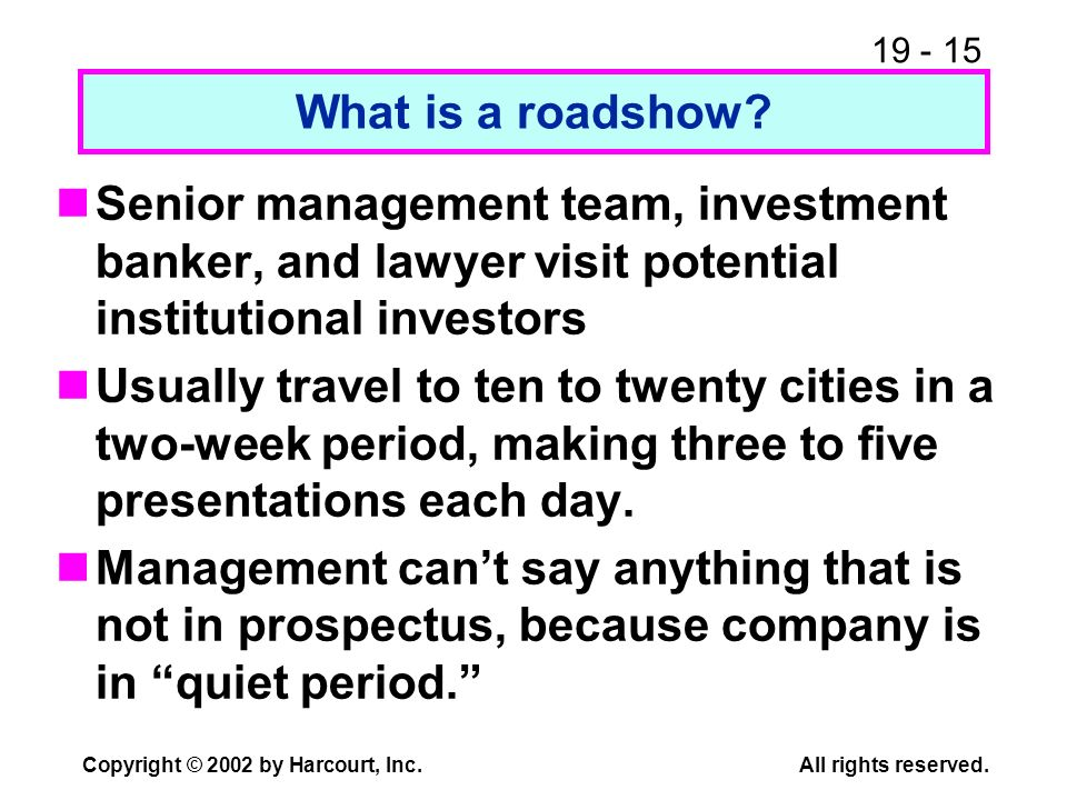 What is a roadshow Senior management team, investment banker, and lawyer visit potential institutional investors.