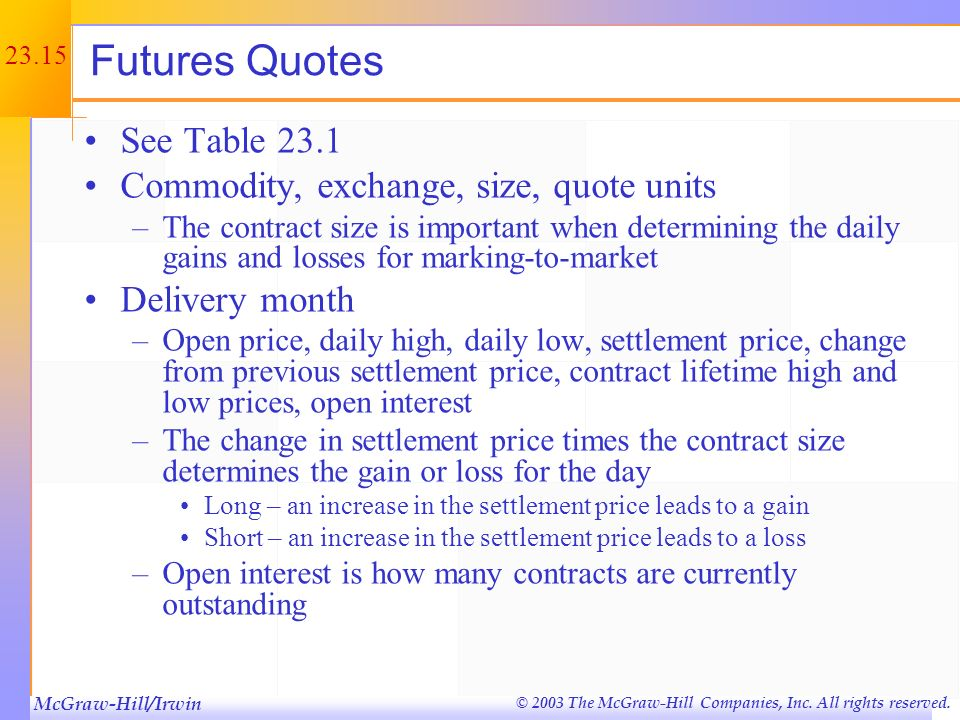Futures Quotes See Table 23.1 Commodity, exchange, size, quote units