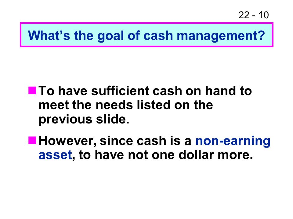 What's the goal of cash management
