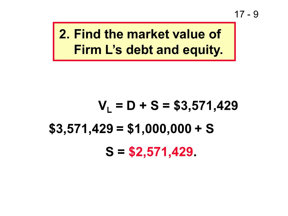 2. Find the market value of Firm L's debt and equity.