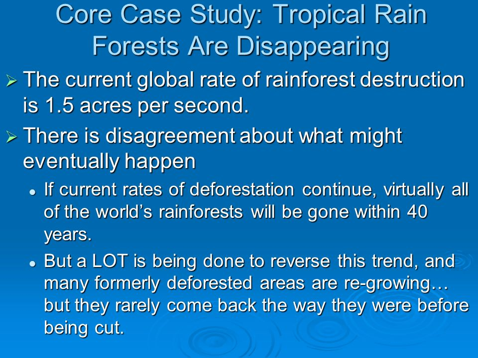 tropical rainforest deforestation case study Tropical rainforests are found in places with a hot vegetation the tropical rainforest is different from all other ecosystems because of its deforestation.