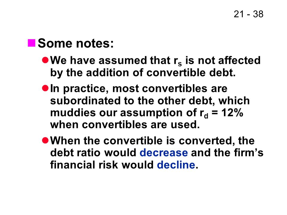 Some notes: We have assumed that rs is not affected by the addition of convertible debt.