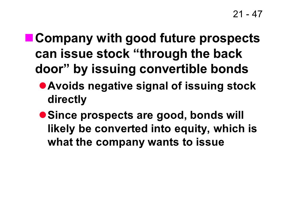 Company with good future prospects can issue stock through the back door by issuing convertible bonds