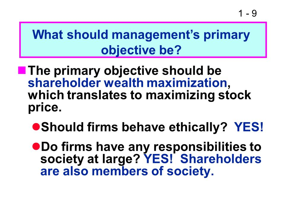 What should management's primary objective be