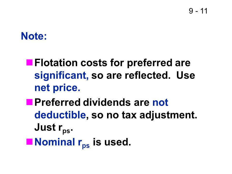 Note:Flotation costs for preferred are significant, so are reflected. Use net price.
