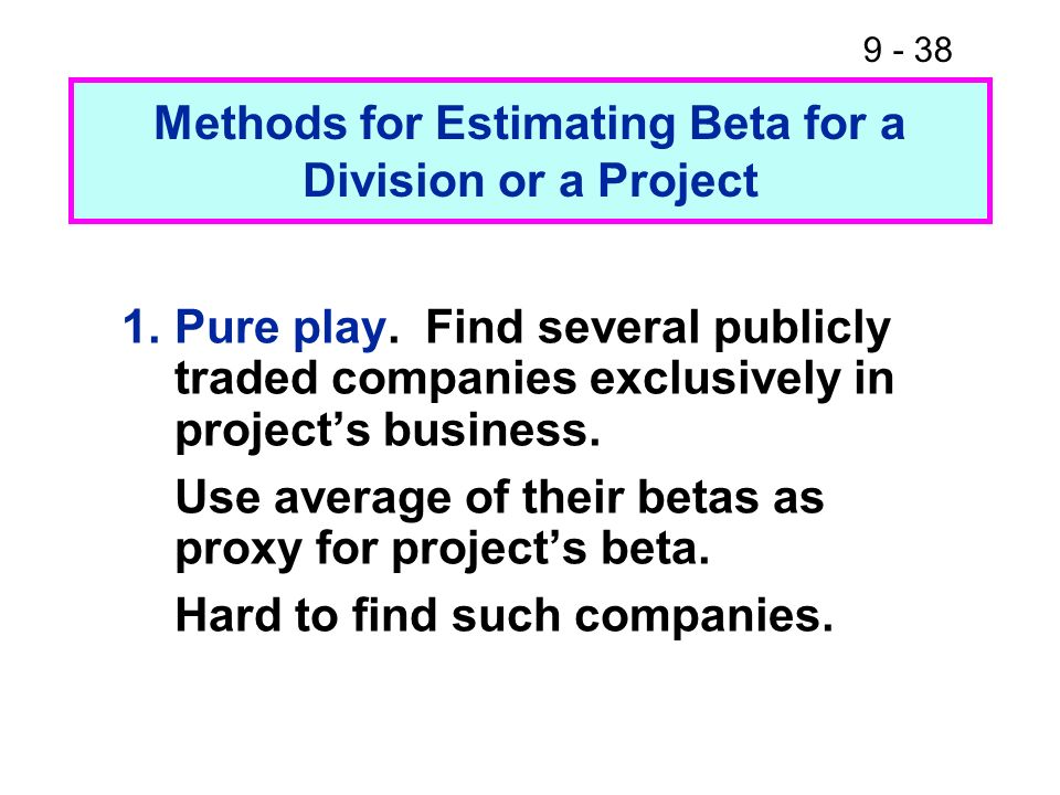 Methods for Estimating Beta for a Division or a Project