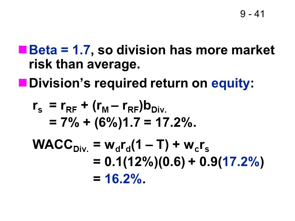 Beta = 1.7, so division has more market risk than average.