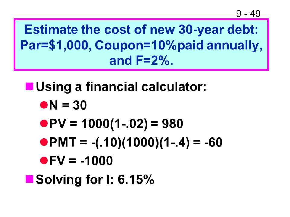 Estimate the cost of new 30-year debt: Par=$1,000, Coupon=10%paid annually, and F=2%.