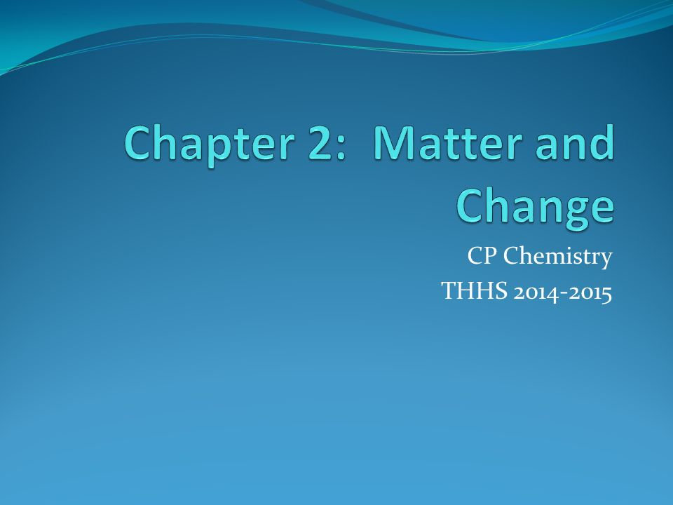 Chapter 2: Matter and Change