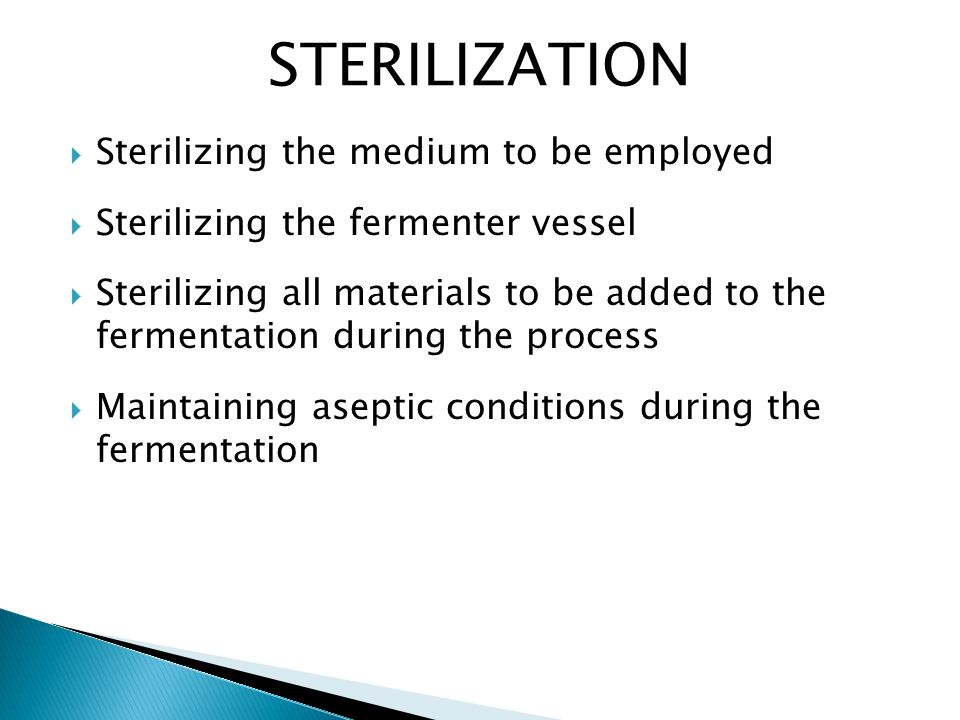 STERILIZATION Sterilizing the medium to be employed