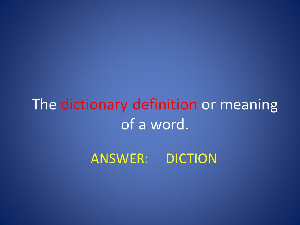 The dictionary definition or meaning of a word.