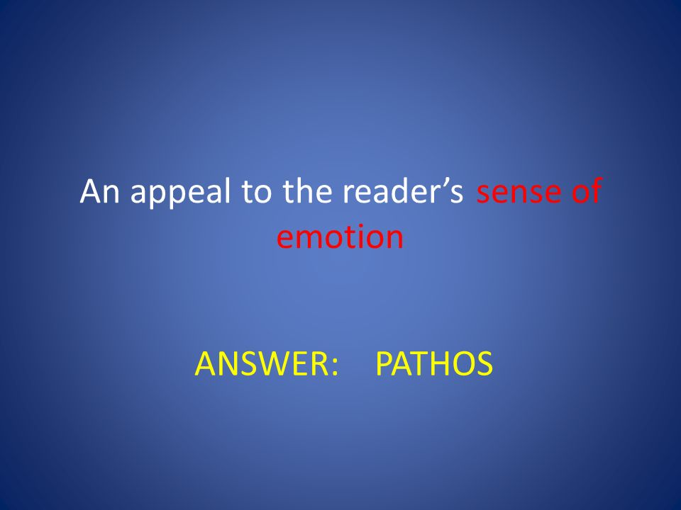 An appeal to the reader's sense of emotion