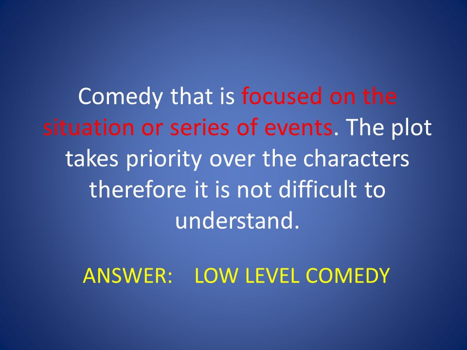 Comedy that is focused on the situation or series of events