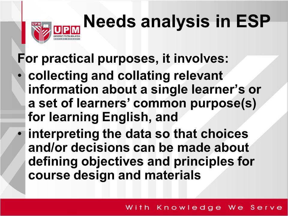 esp and needs analysis Needs analysis: a process to improve the learning of esp 1 2012 ﺔﻧﺳﻟ (1-2)ددﻌﻟا (40)دﻠﺟﻣﻟا ﻲﺑرﻌﻟا ﺞﻳﻠﺧﻟا ﺔﻠﺟﻣ needs analysis: a process to improve the.