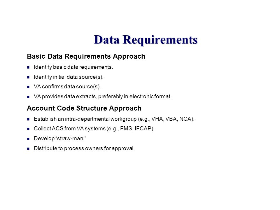 Data Requirements Basic Data Requirements Approach
