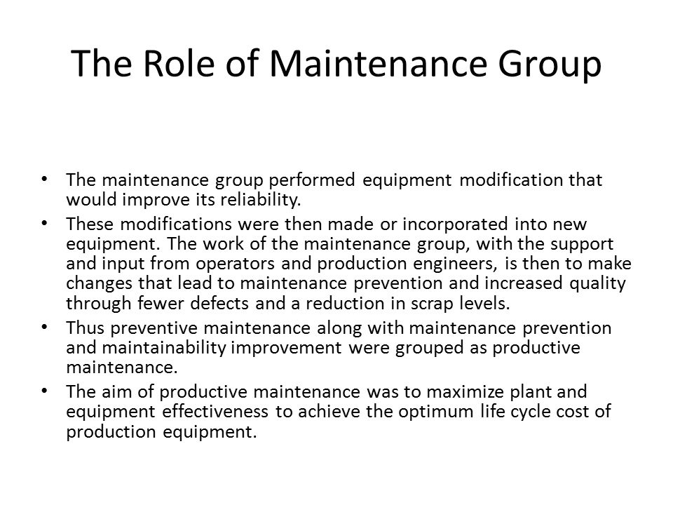 The Role of Maintenance Group