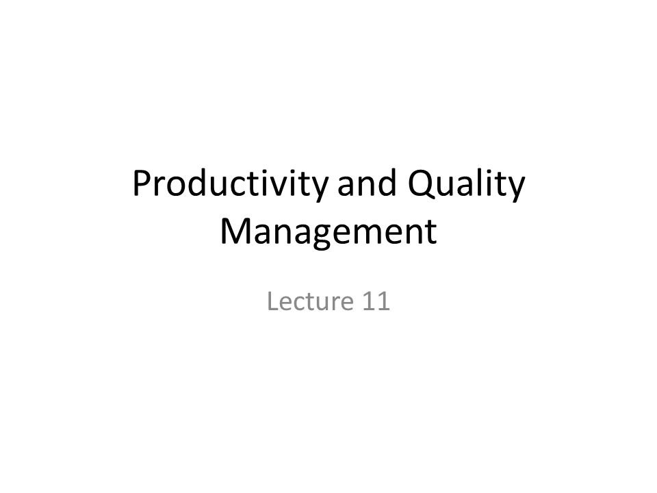 Productivity and Quality Management