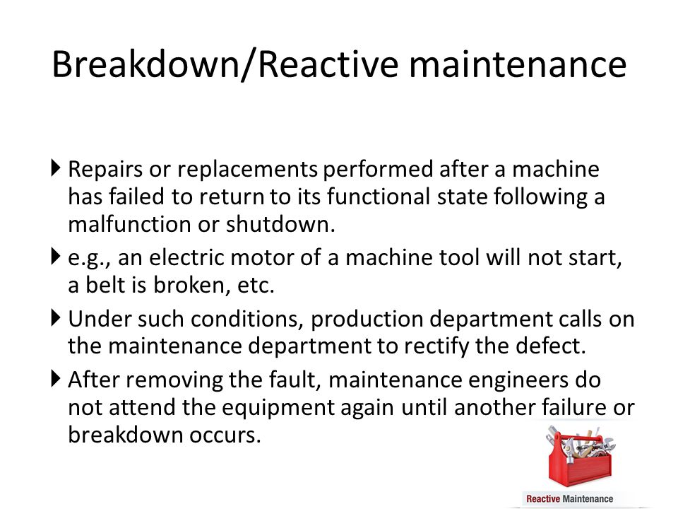 Breakdown/Reactive maintenance