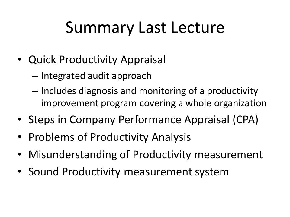 Summary Last Lecture Quick Productivity Appraisal