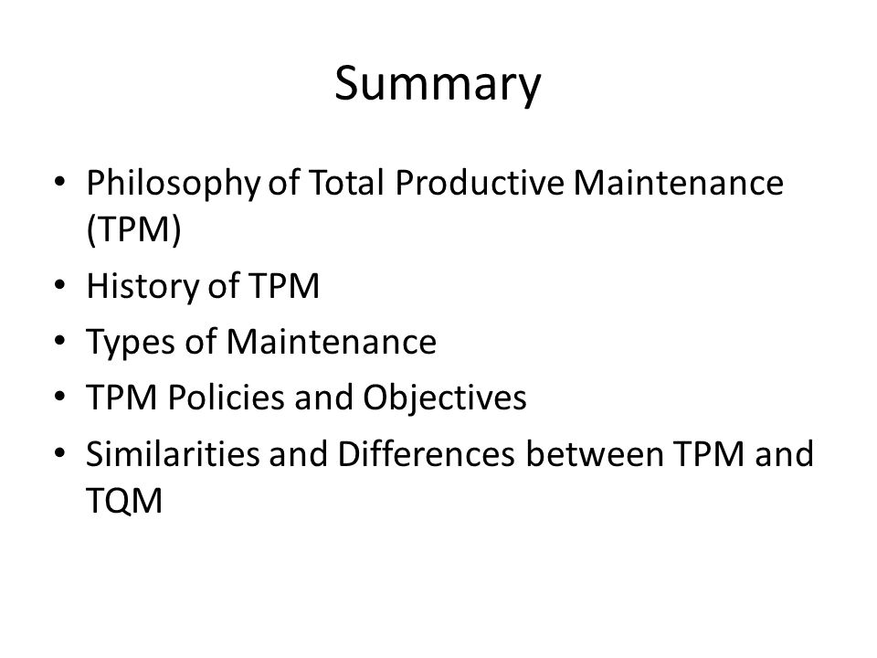 Summary Philosophy of Total Productive Maintenance (TPM)