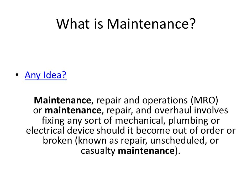 What is Maintenance Any Idea
