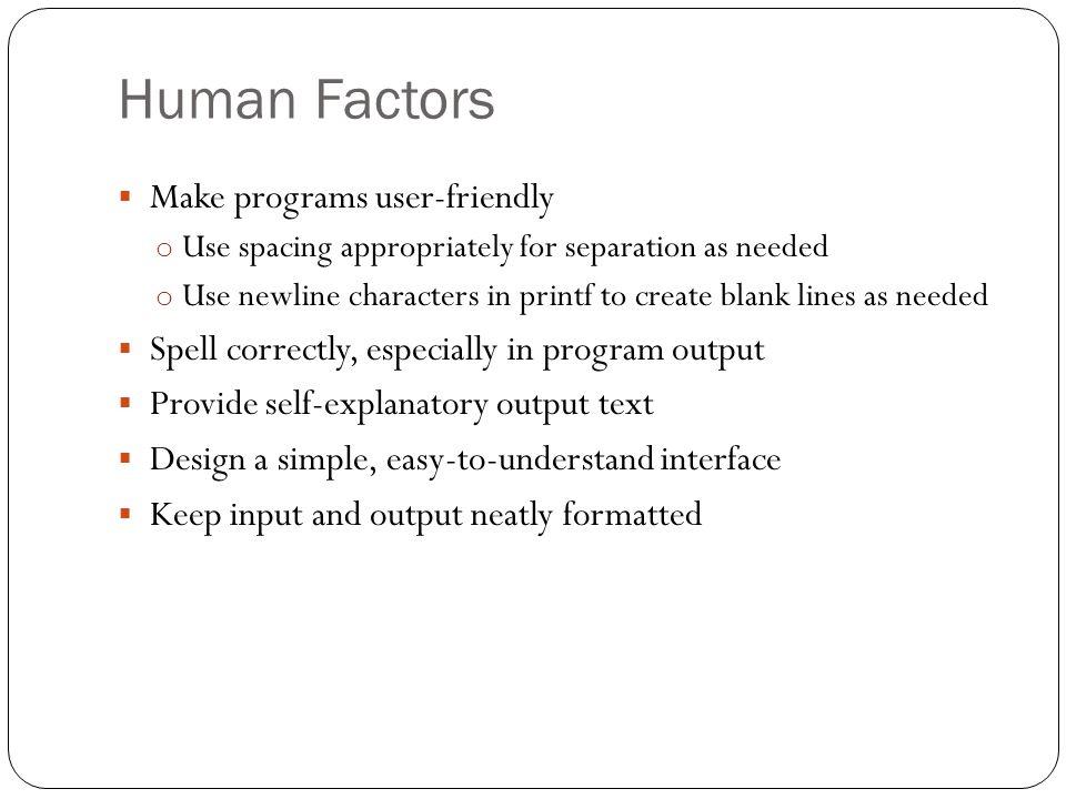 Human Factors Make programs user-friendly
