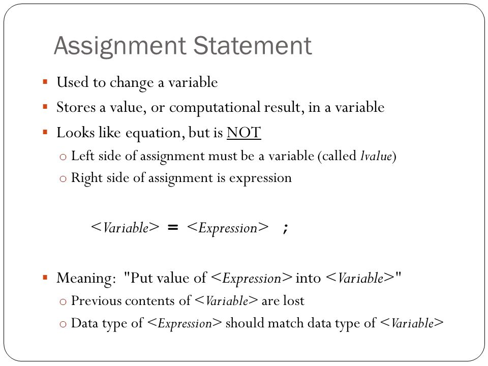 Assignment Statement Used to change a variable