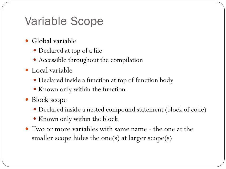 Variable Scope Global variable Local variable Block scope