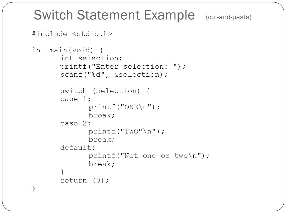 Switch Statement Example (cut-and-paste)