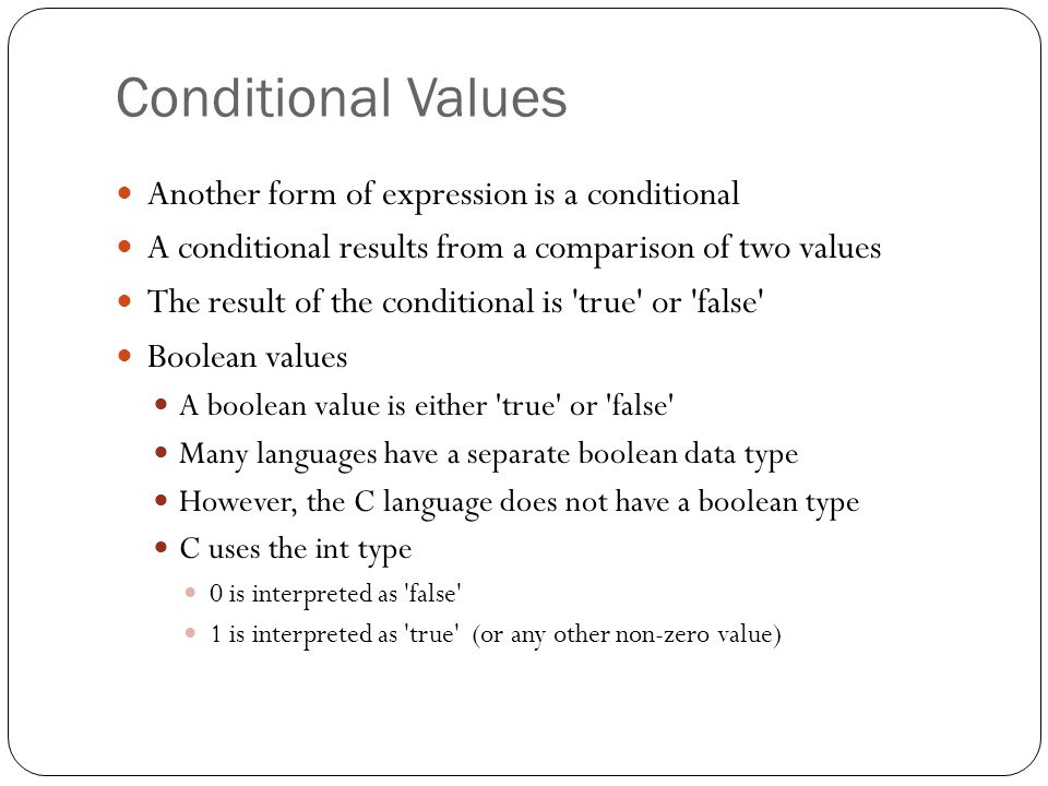 Conditional Values Another form of expression is a conditional
