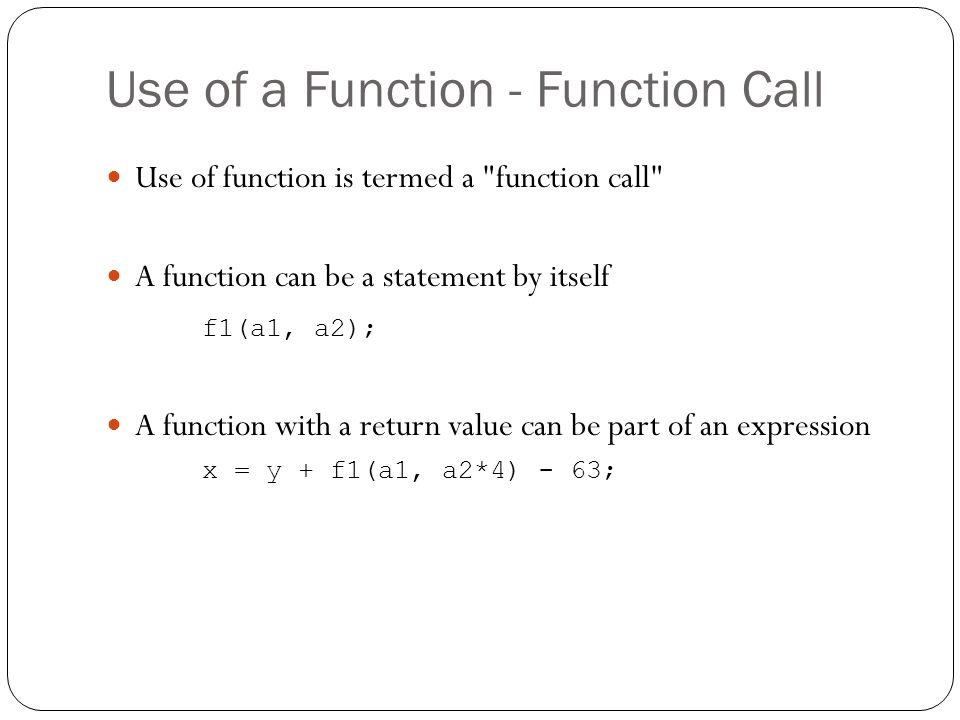 Use of a Function - Function Call