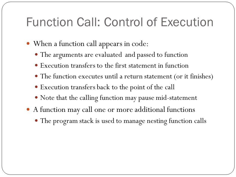 Function Call: Control of Execution