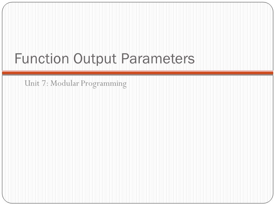 Function Output Parameters