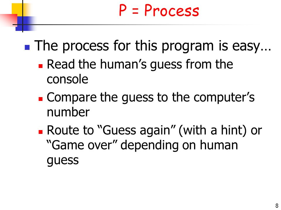 P = Process The process for this program is easy…